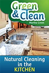 Green and Clean: Natural Cleaning in the Kitchen