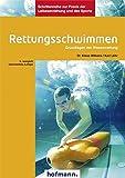 Rettungsschwimmen: Grundlagen der Wasserrettung (Schriftenreihe zur Praxis der Leibeserziehung und des Sports)