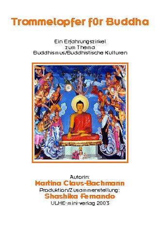 Trommelopfer für Buddha: Erfahrungszirkel - 12 Erfahrungsmodule zum Thema Buddhismus und buddhistische Kulturen für die Fächer Religion /Musik
