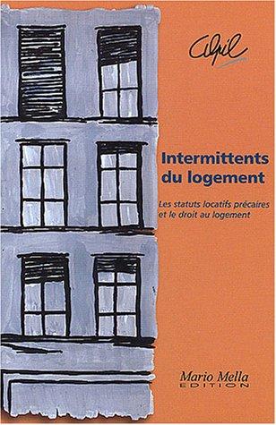 Intermittents du logement : Les statuts locatifs précaires et le droit au logement par Alpil