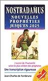 NOSTRADAMUS. Les nouvelles prophéties