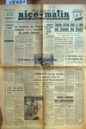 NICE MATIN [No 2649] du 14/05/1953 - LE COMMISSION DES FINANCES ADOPTE L'ENSEMBLE DES PROJETS FINANCIERS - LE COMMANDEMENT FRANCAIS RENFORCE LES MESURES DE PRECAUTION A HANOI - TENSION ACCRUE DANS LA ZONE DU CANAL DE SUEZ - LES SINO-COREENS REJETTENT LES CONTRE-PROPOSITIONS ALLIEES - PROCHAINES FIANCAILLES DE VN CRAMM AVEC BARBARA HUTTON - LES CONFLITS SOCIAUX - LE MARECHAL JUIN AU MAROC - FRANCIS CAILLET DONNE SA DEMISSION par Collectif