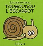 Tougoudou l'escargot / Edouard Manceau | Manceau, Edouard. Auteur