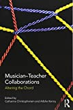 Musician-Teacher Collaborations: Altering the Chord