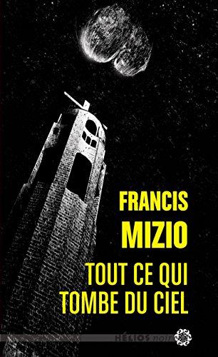 Tout ce qui tombe du ciel par Francis Mizio