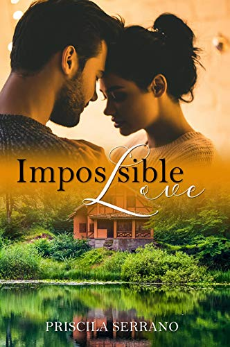 IMPOSSIBLE LOVE por Priscila Serrano