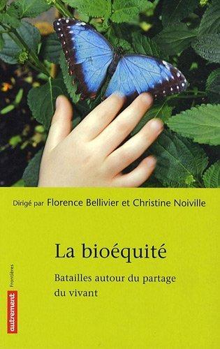 La bioquit : Batailles autour du partage du vivant de Florence Bellivier (9 mars 2009) Broch