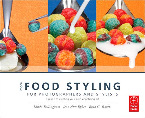 More Food Styling for Photographers & Stylists: A guide to creating your own appetizing art por Linda Bellingham