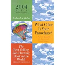 What Color Is Your Parachute?: A Practical Manual for Job-Hunters and Career Changers by Richard N. Bolles (2004-03-01)