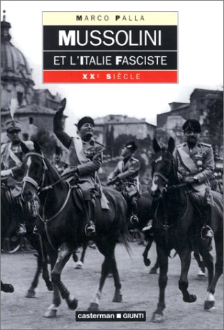 Mussolini et l'Italie fasciste par Marco Palla