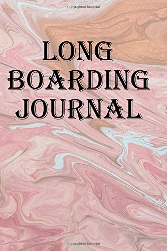Long Boarding Journal: Keep track of your longboarding adventures por Lawrence Westfall