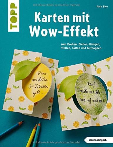 Karten mit Wow-Effekt (kreativ.kompakt): zum Drehen, Ziehen, Hängen, Stellen, Falten und Aufpoppen -