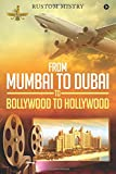 From Mumbai to Dubai to Bollywood to Hollywood