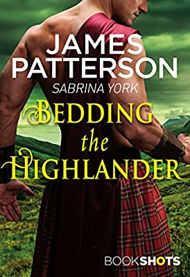 Bedding the Highlander: BookShots produced by BookShots Digital - quick delivery from UK.