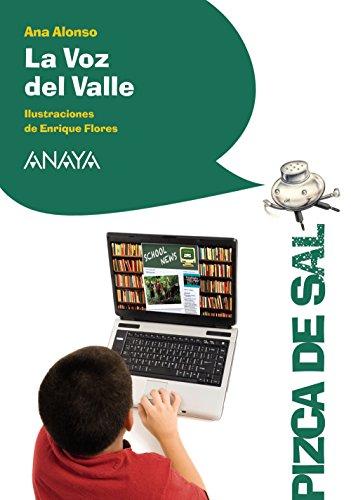 La Voz del Valle (Literatura Infantil (6-11 Años) - Pizca De Sal) por Ana Alonso