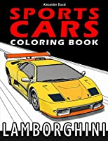 NOTE: KINDLE user can download the printable PDF version from the link located at the end of the book.Beautifully designed, fast and very expensive, Lamborghini Sports Cars are the ultimate dream of every cars lover. For this coloring book, Alexander...