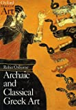 Archaic and Classical Greek Art (Oxford History of Art)