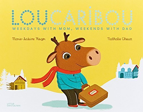 Lou Caribou: Weekdays with Mom, Weekends with Dad by Roger, Marie-Sabine, Choux, Nathalie (2015) Hardcover