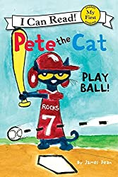 Pete the Cat: Play Ball! (My First I Can Read) by James Dean (2013-02-26)