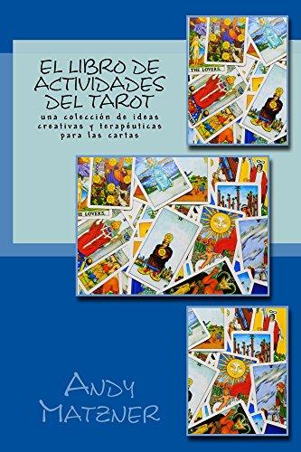 El libro de actividades del Tarot: Una colección de ideas creativas y terapéuticas para las cartas (English Edition)