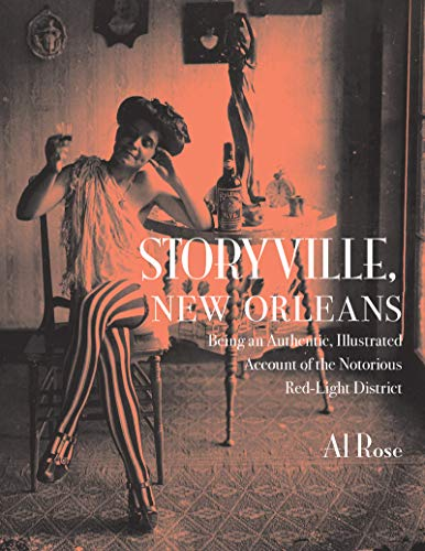 Storyville, New Orleans: Being an Authentic, Illustrated Account of the Nortorious Red Light District Orleans Rose