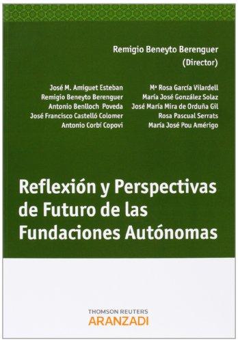 Reflexión y Perspectivas de Futuro de las Fundaciones Autónomas (Monografía)