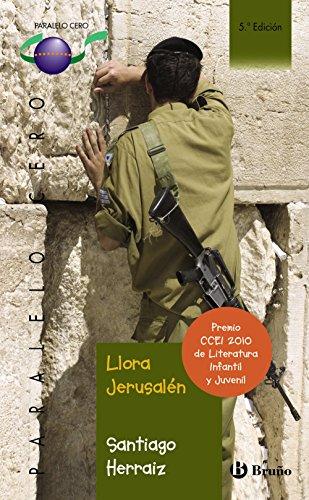 Llora Jerusalén (Castellano - Juvenil - Paralelo Cero) por Santiago Herraiz