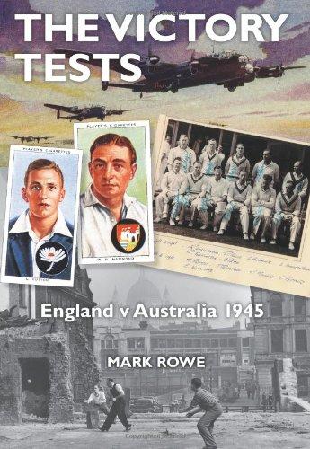 The Victory Tests: England v Australia 1945 por Mark Rowe