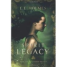 Spirit Legacy: Book 1 of the Gateway Trilogy: Volume 1