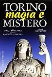 Torino magia e mistero. Ediz. illustrata