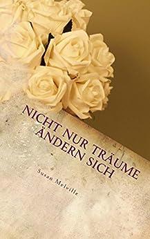 Nicht nur Träume ändern sich: Seelenpoesie (German Edition) by [Melville, Susan]