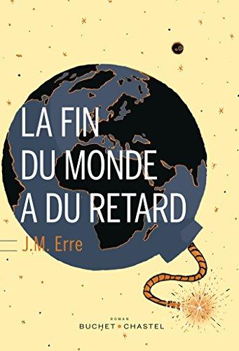 La Fin du monde a du retard par J.M. Erre