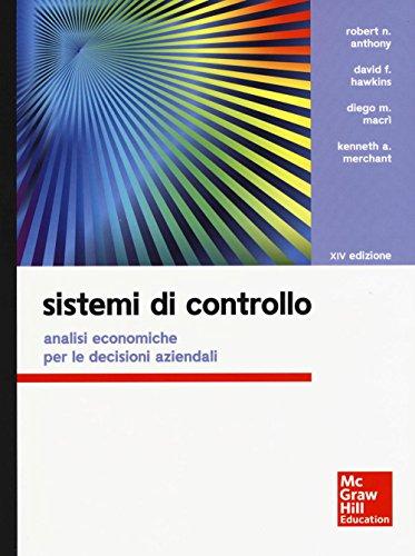 Sistemi di controllo. Analisi economiche per le decisioni aziendali. Con aggiornamento online. Con e-book