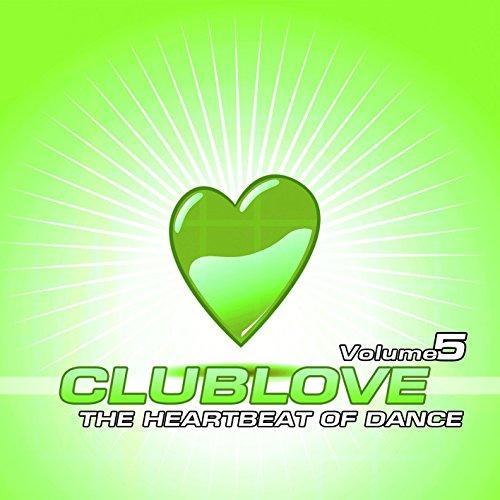 Club Love Vol. 5 [Explicit] (The Heartbeat of Dance)