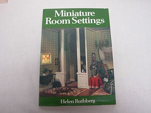 Miniature Room Settings (Chilton's creative crafts series) by Helen Ruthberg (1978-09-03)
