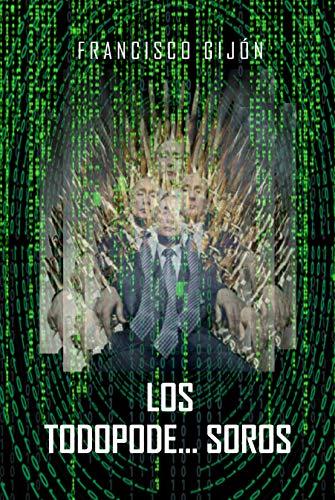 Los Todopode...Soros