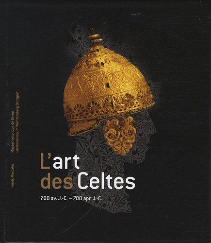 L'art des celtes : 700 av. J.-C. à 700 ap. J....