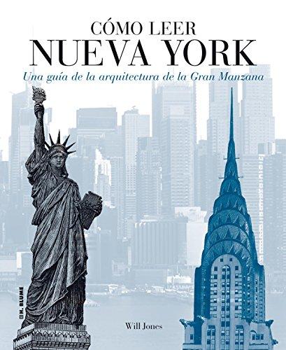 Cómo leer Nueva York: Una guía de la arquitectura de la Gran Manzana por Will Jones