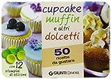 Scarica Libro Cupcake muffin e altri dolcetti 50 ricette da gustare Con gadget (PDF,EPUB,MOBI) Online Italiano Gratis