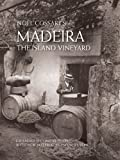 Madeira, The Island Vineyard (Expanded Second Edition)