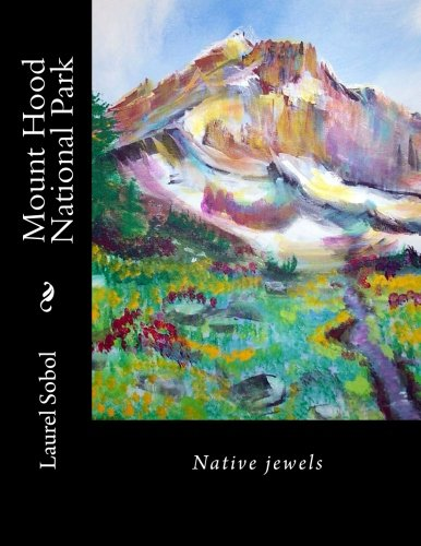 Mount Hood National Park (Global and national parks and historical heritage sites) -