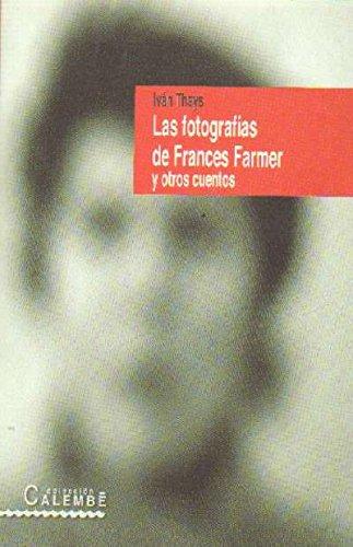 LAS FOTOGRAFIAS DE FRANCES FARMER Y OTROS CUENTOS