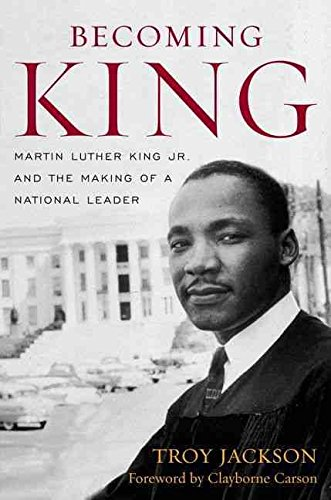 [Becoming King: Martin Luther King Jr. and the Making of a National Leader] (By: Troy Jackson) [published: December, 2008]