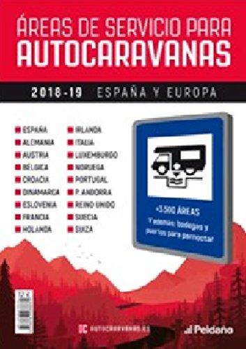 AREAS DE SERVICIO PARA AUTOCARAVANAS 2018-2019 por S.A. EDICIONES PELDAÑO