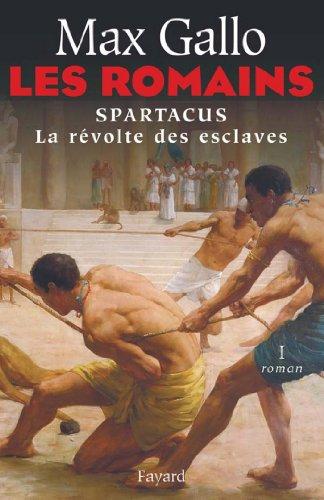 Les Romains : Spartacus, la révolte des esclaves (Littérature Française)