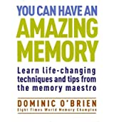 (You Can Have an Amazing Memory: Learn Life-changing Techniques and Tips from the Memory Maestro) By Dominic O'Brien (Author) Paperback on (May , 2011)