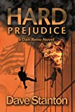 Hard Prejudice: A Hard-Boiled Crime Novel: (Dan Reno Private Detective Noir Mystery Series)