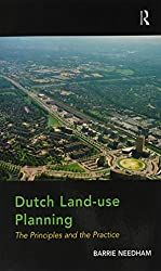 Dutch Land-use Planning: The Principles and the Practice