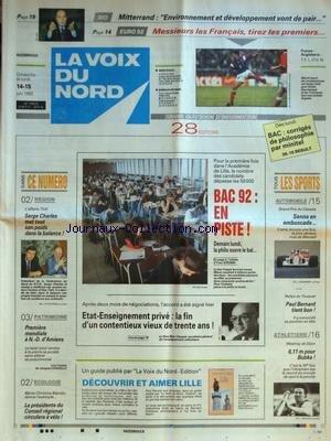VOIX DU NORD (LA) [No 14919] du 14/06/1992 - ETAT-ENSEIGNEMENT PRIVE - LA FIN D'UN CONTENTIEUX VIEUX DE 3 ANS - L'AFFAIRE TURK - SERGE CHARLES MET TOUT SON POIDS DANS LA BALANCE - 1ERE MONDIALE A N.D. D'AMIENS - LA PRESIDENTE DU CONSEIL REGIONAL CIRCULERA A VELO - LES SPORTS - GP DU CANADA - RALLYE DU TOUQUET - ATHLETISME - EURO 92 - RIO - MITTERRAND ET L'ENVIRONNEMENT par Collectif