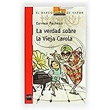 La verdad sobre la vieja Carola  (eBook-ePub) (Barco de Vapor Roja)